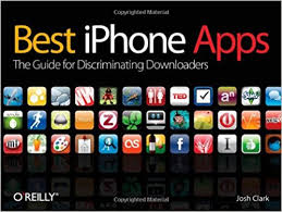 Best Iphone Apps The Guide for Discriminating Downloaders Amazon