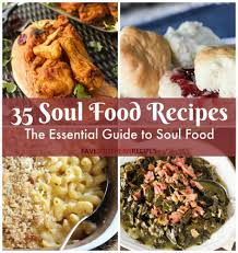 35 Soul Food Recipes The Essential Guide To