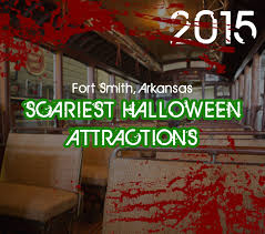 Best Halloween Attractions by Fort Smith U0027s Scariest Halloween Attractions U2013 Experiencing Fort Smith