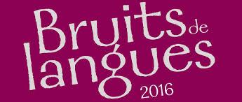 bruits de langues 2016 les rencontres littéraires de l université