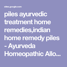 piles ayurvedic treatment home reme s indian home remedy piles