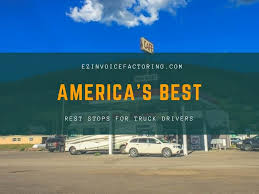 America's Best Rest Stops For Truck Drivers - EZ Invoice Factoring