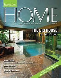 100 Home Design Magazine Free Download Saskatoon HOME Magazine Spring 2013 By Farmhouse