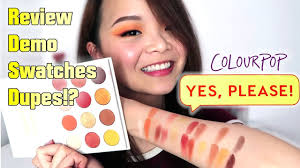 Colourpop Yes Please Review 2 Looks Tutorial Swatches Dupes