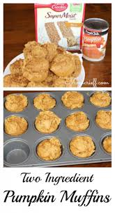 Libby Pumpkin Muffins by Pumpkin Muffins Two Ingredients Momcrieff