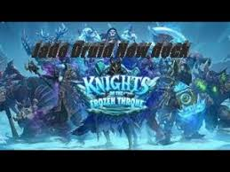 hearthstone jade druid knights of the frozen throne new deck youtube