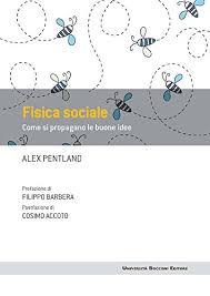 Fisica Sociale Come Si Propagano Le Buone Idee Italian Edition By Pentland