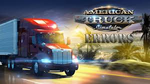 How To Fix American Truck Simulator Errors, Crashes, Not Starting ...