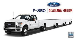 Ford Announces New F-850 Acadiana Edition - The Daily Crawfish