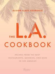 From Boyle Heights To Malibu Los Angeles Is The Most Exciting Food City In United States These 100 Recipes LAs Best Chefs Transport T