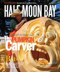Half Moon Bay Pumpkin Patches 2015 by Half Moon Bay October 2015 By Wick Communications Issuu