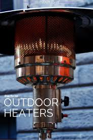 Living Accents Patio Heater by The 25 Best Outdoor Heaters Ideas On Pinterest Patio Heater