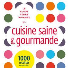 guide cuisine recettes livre de recettes cuisine saine et gourmande éditions terre vivante