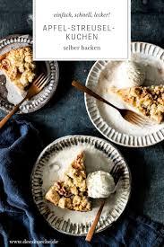 einfacher apfelstreuselkuchen mit zimt zucker s küche