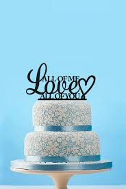 Custom Wedding Cake TopperRustic Topper Quote All Of Me Love You Gift 11718