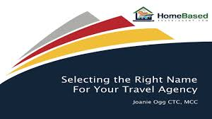 Selecting The Right Business Name For Your Travel Agency