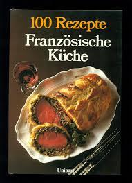 100 rezepte französische küche