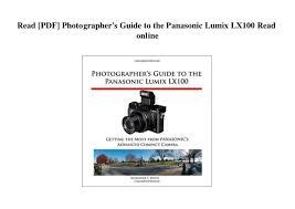 Read PDF Photographers Guide To The Panasonic Lumix LX100 Online