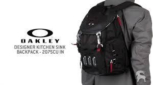 oakley designer kitchen sink backpack 2075cu in youtube