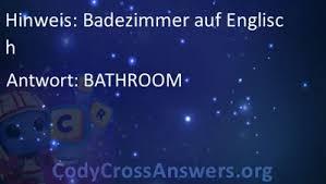 badezimmer auf englisch lösungen codycrossanswers org