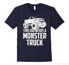 This Kid Needs A Monster Truck Shirt Car Gift T Shirt T Shirts For T ... Truck Treeshirt Madera Outdoor 3d All Over Printed Shirts For Men Women Monkstars Inc Driver Tshirts And Hoodies I Love Apparel Christmas Shorts Ford Trucks Ringer Mans Best Friend Adult Tee That Go Little Boys Big Red Garbage Raglan Tshirt Tow By Spreadshirt American Mens Waffle Thermal Fire We Grew Up Praying With T High Quality Trucker Shirt Hammer Down Truckers Lorry Camo Wranglers Cute Country Girl Sassy Dixie Gift Shirt Because Badass Mother Fucker Isnt