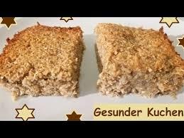 gesunder kuchen ohne zucker und mehl ganz schnell gemacht
