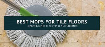 10 best mops for tile floors 2018 top cleaner reviews bissell