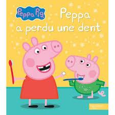Hachette Jeunesse Peppa Pig Peppa A Perdu Une Dent Hourafr