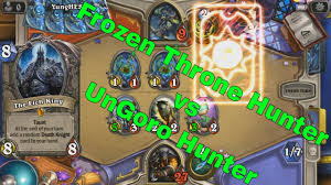 Hunter Hearthstone Deck Kft by Knights Of The Frozen Throne Hunter Vs Ungoro Hunter Hearthstone