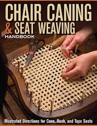 Chair Caning & Seat Weaving Handbook: Illustrated Directions ... How To Weave And Restore A Hemp Seat On Chair Projects The Brumby Company Courting Rocking Cesca Chair With Cane Seat Back Doc Of Boone Repairing Caning Antiques Rush Replace Leather In An Antique Everyday Easily Repair Caned Hgtv Affordable Supplies With Stunning Colors Speciality Restoration And Weaving Erchnrestorys Rattan Fniture Replacement Cushion Covers Washing Machine