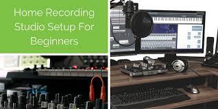 Home Recording Studio Setup For Beginners Key Essentials Wonderfull Design Music
