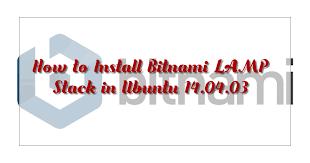 Install Wordpress Lamp Ubuntu 1404 by How To Install Bitnami Lamp Stack In Ubuntu 14 04 03 En U2013 Yendri