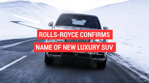100 Rolls Royce Truck Confirms New Luxury SUV Name Autoblog