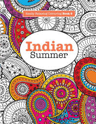 Amazon Really RELAXING Colouring Book 6 Indian Summer A Jewelled Journey Through Pattern And Colour Books Volume