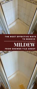 the most effective ways to remove mildew from shower tile grout