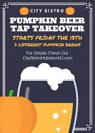 Portland Maine Pumpkin Patch by Pumpkin Beer Tap Takeover City Bistro Hoboken Happy Hours