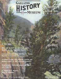 Pinery Christmas Trees by Gallatin History Museum Quarterly Autumn 2015 By Gallatin History