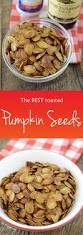 Toasting Pumpkin Seeds In The Oven by Best 25 Roasted Pumpkin Seeds Ideas On Pinterest Cooking