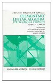 9780471308966 Student Solutions Manual To Accompany Elementary Linear Algebra Applications Version Seventh Edition