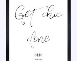 Get Chic Done Dorm Room Quote Chanel Typographic Print Wall Decor Typography Brandy Melville Sign Poster Tumblr
