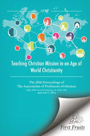 Teaching Christian Mission In An Age Of World Christianity By First