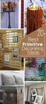 Primitive Decorating Ideas For Living Room by 20 Best Primitive Decorating Ideas Hative