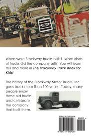 The Brockway Truck Book For Kids: Jeanie Selby: 9781719110426 ... Brockway Trucks Dealer Sales Sign Vinyl Banner Shop Art Mural Large Brockway Wrecker Walk Around Page 1 Heavy Duty Trucks Antique For Sale Vintage Very Rare 1960s Trucker Camo Hat Cstktec Blog Cstk Truck Equipment Car Show Classic 1957 260 The Big Noreaster Elegant 20 Photo New Cars And Wallpaper 48 Message Board View Topic Pic Of The This Weekend Offtopic Discussion Forum 1970 Model 360t Single Axle Tractor Folder