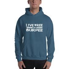 Live Free Or Burpee Hoodie