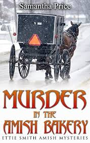Murder In The Amish Bakery Ettie Smith Mysteries Book 3 By Samantha Price Amazon Dp B01CGR9FSM Refcm Sw R Pi 8K 1wb044W52G