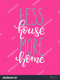 Less House More Home Vector Lettering Stock Vector 412288315 ... Home Graphic Design Gkdescom Archives Freelance Designer Malaysia Facebook Communique Creative For Science Communication Brilliant Work From Ideas Stupendous Branding Santa Fe University Of Art And About Blank Office Jobs Cairo Fundamentals Coursera Decor Responsive Website Template 46692