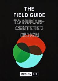 The Field Guide to Human Centered Design by IDEO