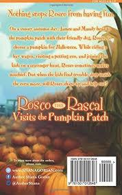Mccalls Pumpkin Patch Application 2017 by Rosco The Rascal Visits The Pumpkin Patch Shana Gorian Ros Webb