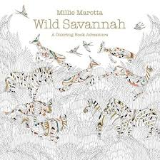 Wild Savannah A Coloring Book Adventure Millie Marotta Adult Series