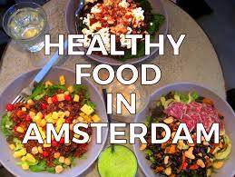 cuisine in amsterdam best healthy restaurants in amsterdam eat well